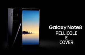 Le migliori pellicole e cover per il Samsung Galaxy Note 8