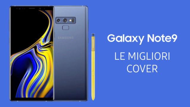 Samsung Galaxy Note 9 Migliori Cover