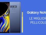 Samsung Galaxy Note 9 Migliori Pellicole